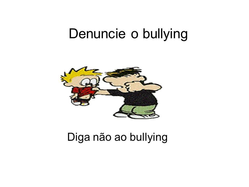 Denuncie o bullying Diga não ao bullying