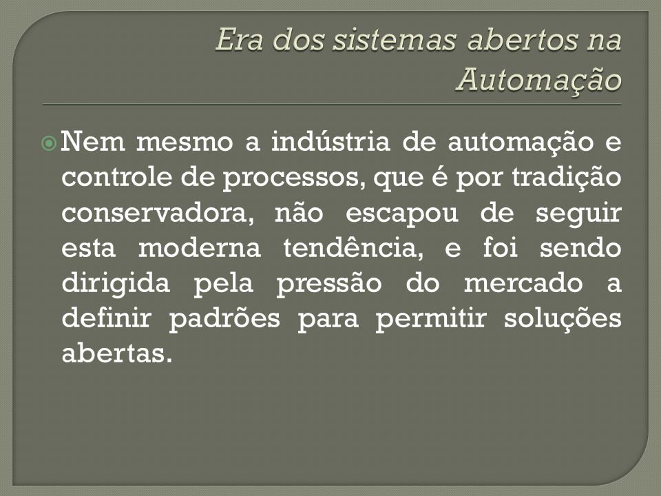 Era dos sistemas abertos na Automação