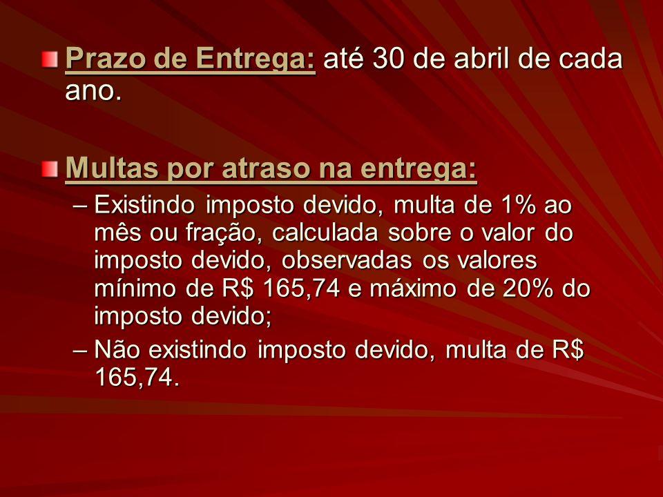 Prazo de Entrega: até 30 de abril de cada ano.