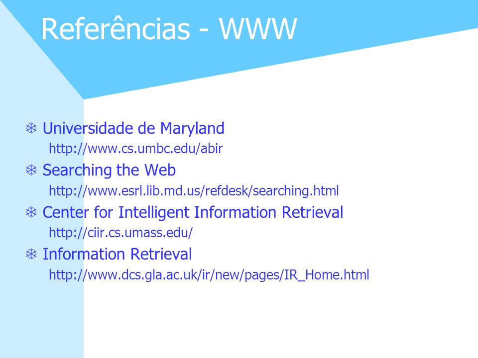 Referências - WWW Universidade de Maryland Searching the Web