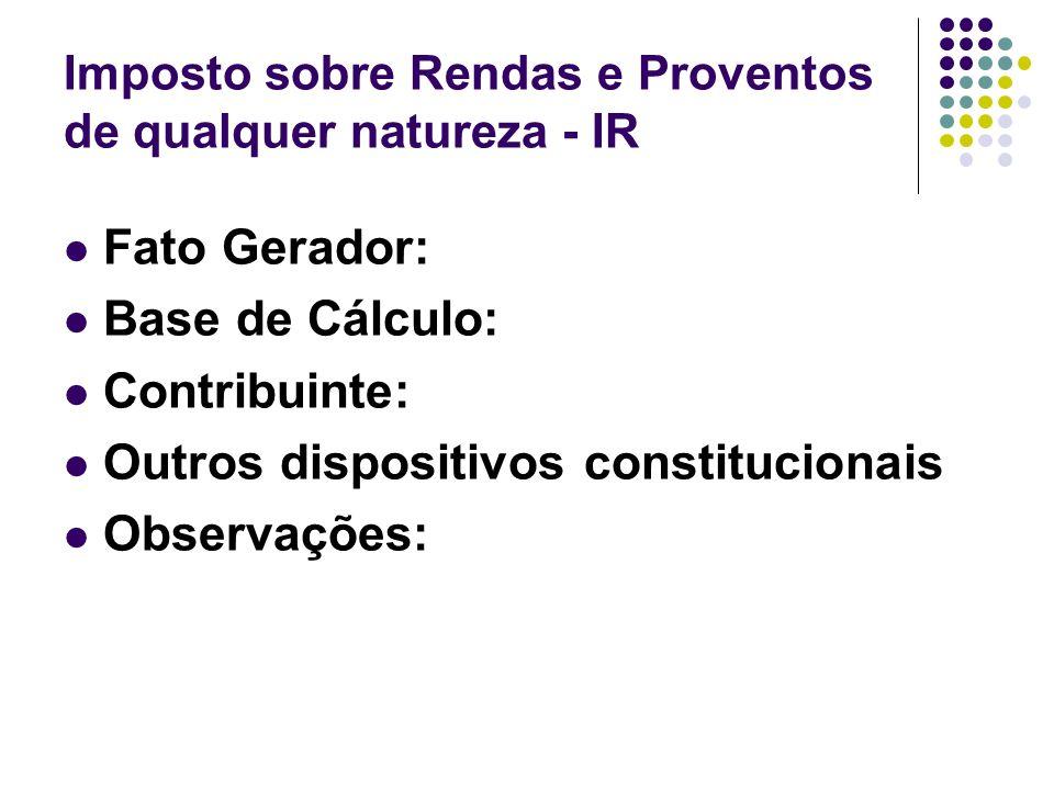 Imposto sobre Rendas e Proventos de qualquer natureza - IR