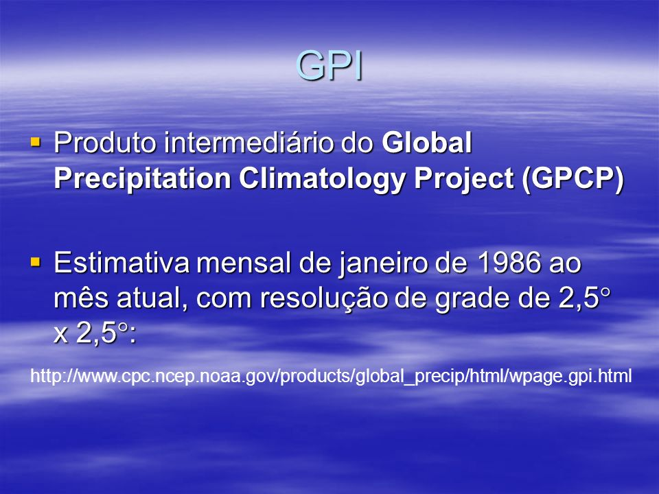 GPI Produto intermediário do Global Precipitation Climatology Project (GPCP)