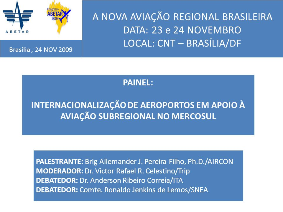 A NOVA AVIAÇÃO REGIONAL BRASILEIRA DATA: 23 e 24 NOVEMBRO