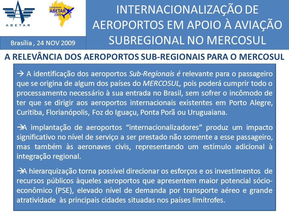 A RELEVÂNCIA DOS AEROPORTOS SUB-REGIONAIS PARA O MERCOSUL