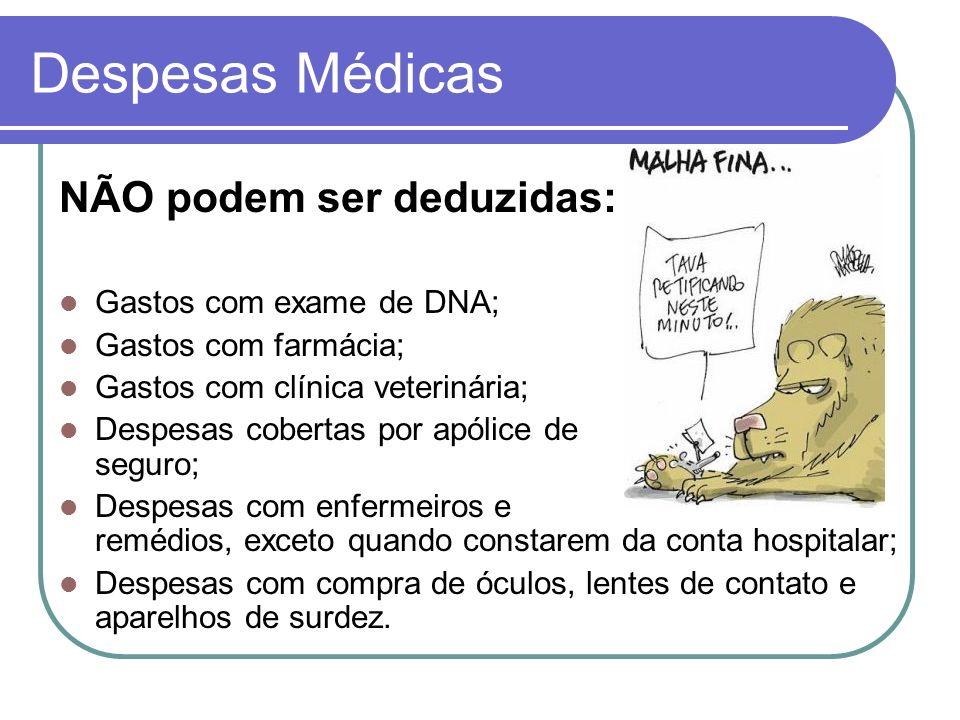 Despesas Médicas NÃO podem ser deduzidas: Gastos com exame de DNA;