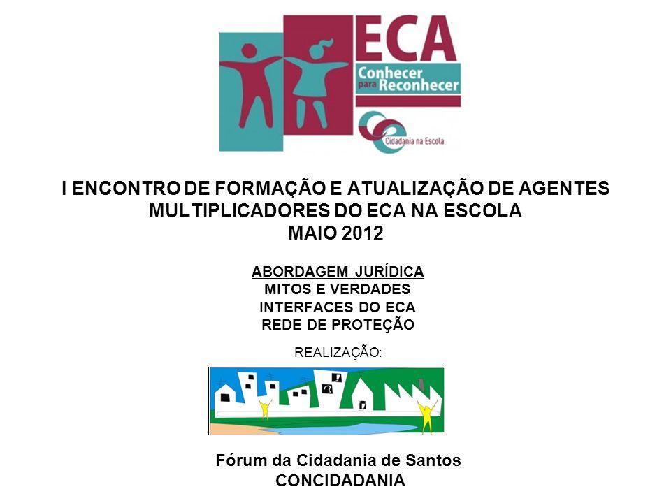 ABORDAGEM JURÍDICA MITOS E VERDADES INTERFACES DO ECA REDE DE PROTEÇÃO
