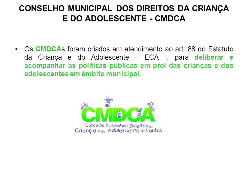 CONSELHO MUNICIPAL DOS DIREITOS DA CRIANÇA E DO ADOLESCENTE - CMDCA