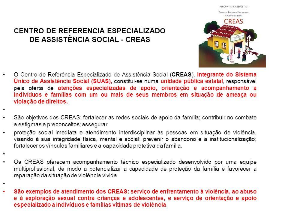 CENTRO DE REFERENCIA ESPECIALIZADO DE ASSISTÊNCIA SOCIAL - CREAS