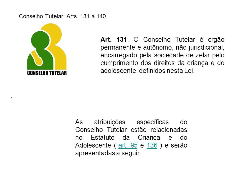 Conselho Tutelar: Arts. 131 a 140
