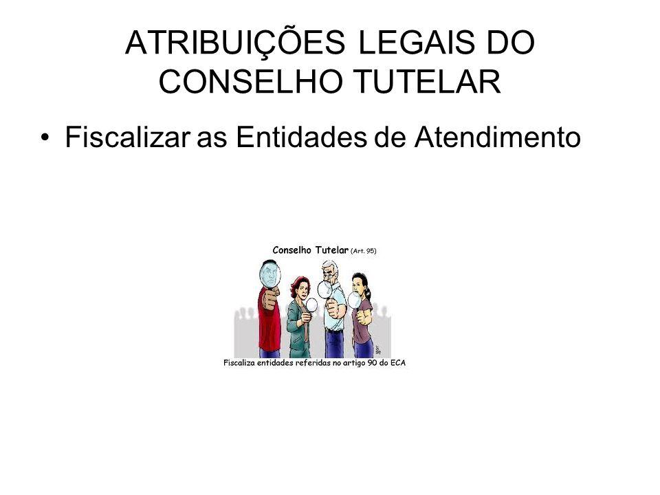ATRIBUIÇÕES LEGAIS DO CONSELHO TUTELAR