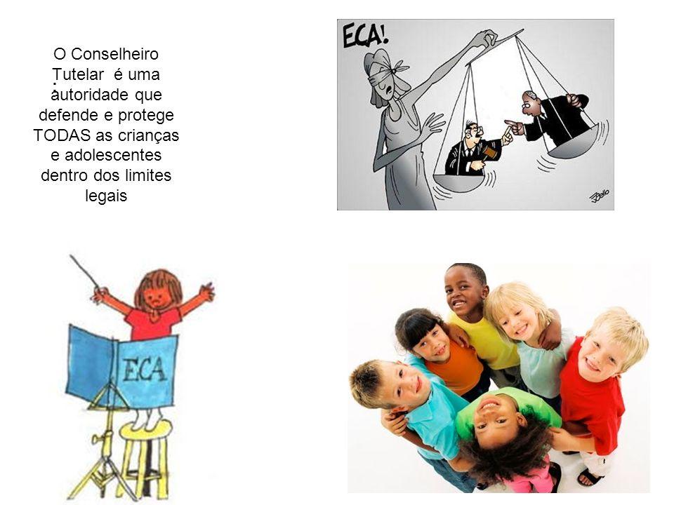 O Conselheiro Tutelar é uma autoridade que defende e protege TODAS as crianças e adolescentes dentro dos limites legais