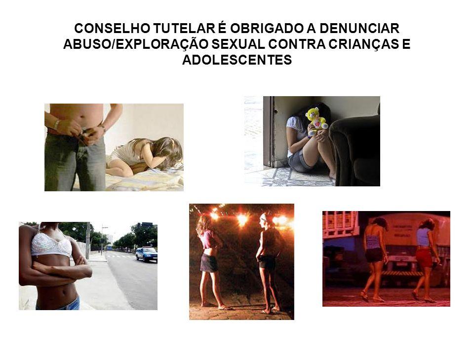 CONSELHO TUTELAR É OBRIGADO A DENUNCIAR ABUSO/EXPLORAÇÃO SEXUAL CONTRA CRIANÇAS E ADOLESCENTES