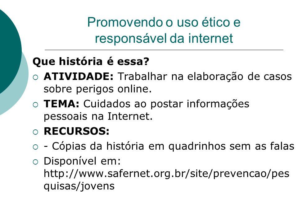 Promovendo o uso ético e responsável da internet