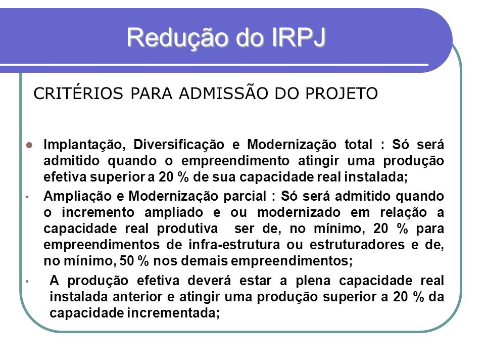 Redução do IRPJ CRITÉRIOS PARA ADMISSÃO DO PROJETO
