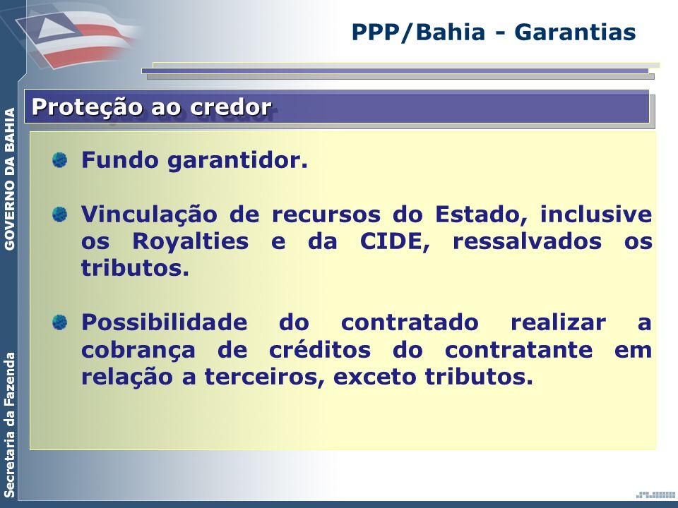 PPP/Bahia - Garantias Proteção ao credor. Fundo garantidor.