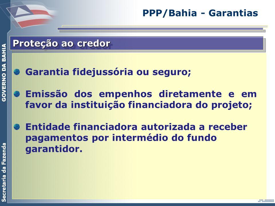 PPP/Bahia - Garantias Proteção ao credor. Garantia fidejussória ou seguro;