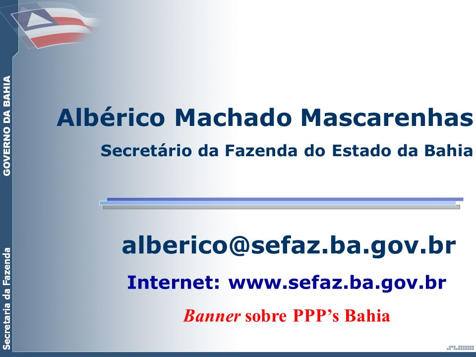 Internet: www.sefaz.ba.gov.br Banner sobre PPP's Bahia