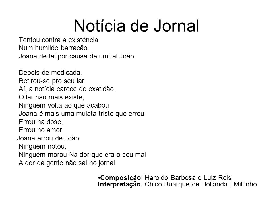 Notícia de Jornal Tentou contra a existência Num humilde barracão.