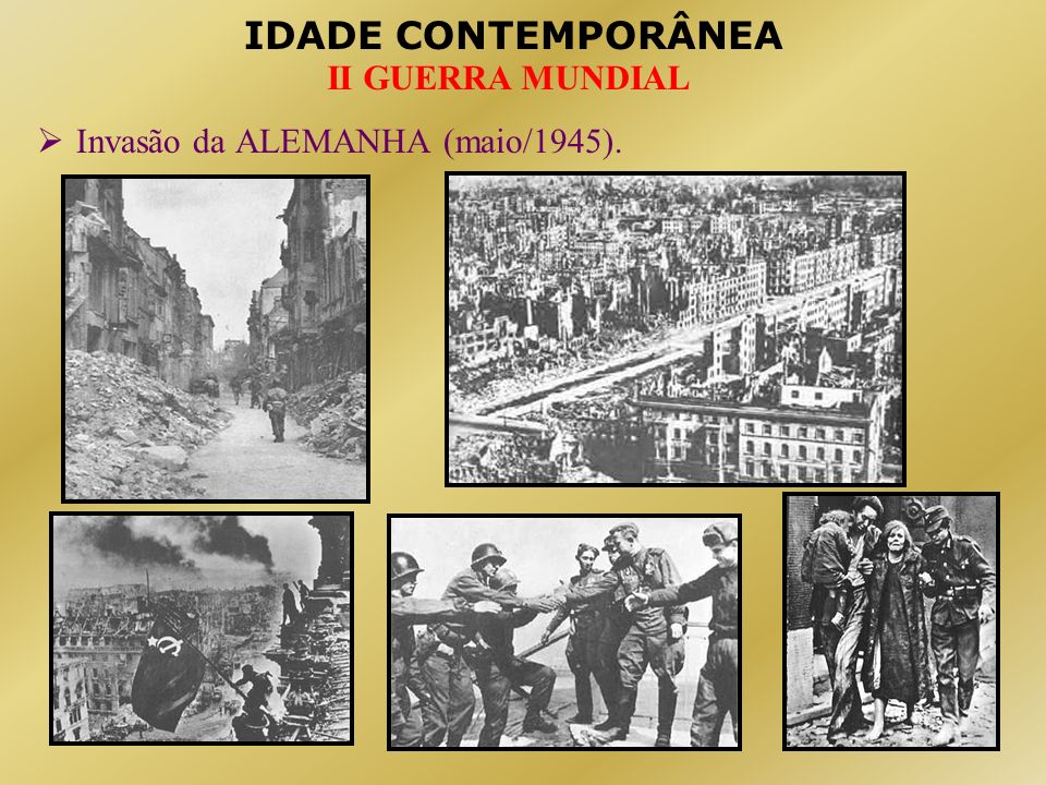 Invasão da ALEMANHA (maio/1945).