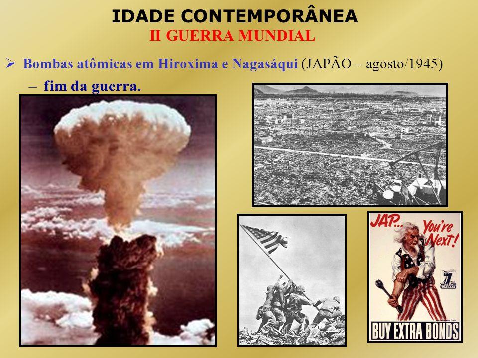 Bombas atômicas em Hiroxima e Nagasáqui (JAPÃO – agosto/1945)