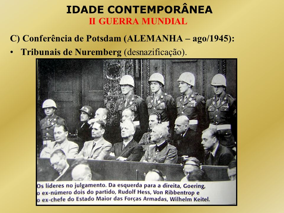 C) Conferência de Potsdam (ALEMANHA – ago/1945):