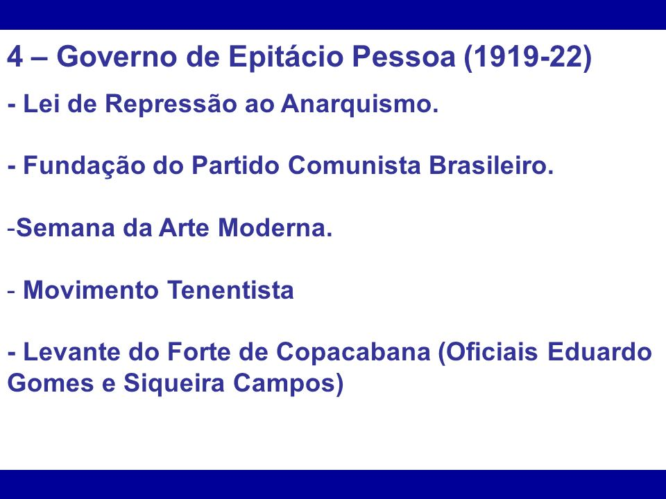 4 – Governo de Epitácio Pessoa (1919-22)