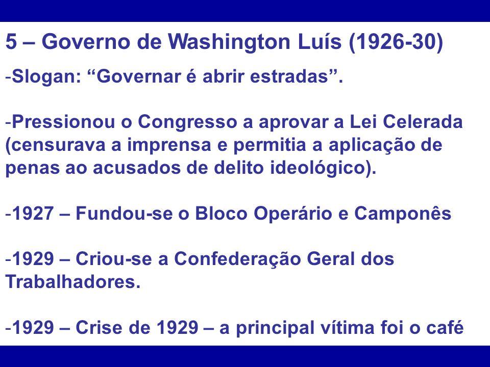 5 – Governo de Washington Luís (1926-30)