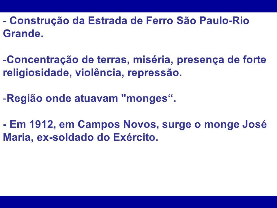 - Construção da Estrada de Ferro São Paulo-Rio Grande.