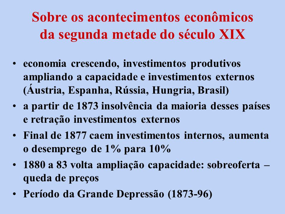 Sobre os acontecimentos econômicos da segunda metade do século XIX