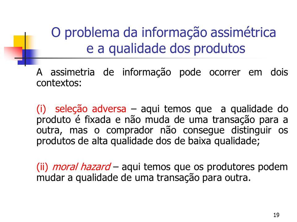 O problema da informação assimétrica e a qualidade dos produtos