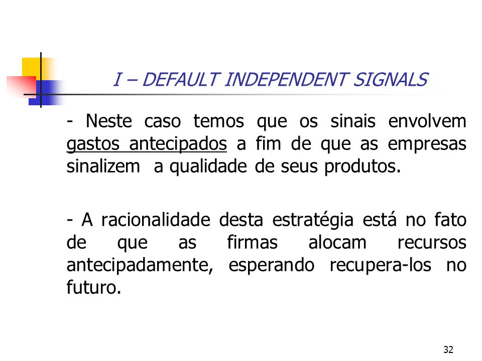 I – DEFAULT INDEPENDENT SIGNALS