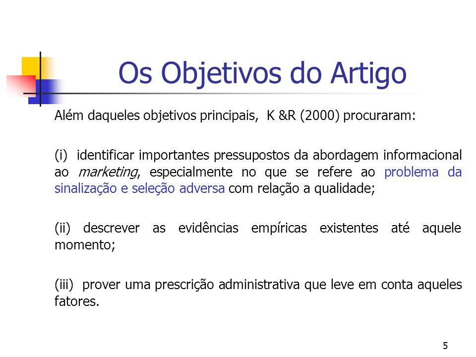 Os Objetivos do Artigo Além daqueles objetivos principais, K &R (2000) procuraram: