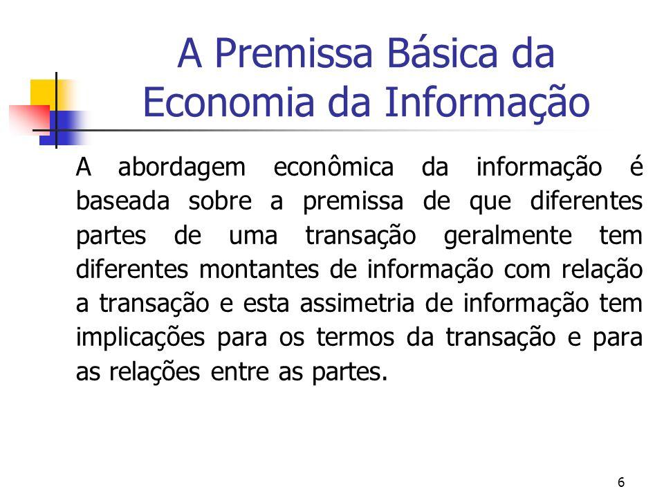 A Premissa Básica da Economia da Informação