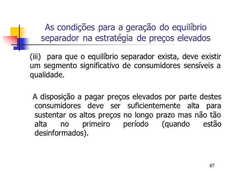As condições para a geração do equilíbrio separador na estratégia de preços elevados