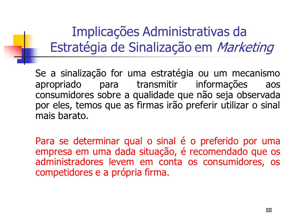 Implicações Administrativas da Estratégia de Sinalização em Marketing