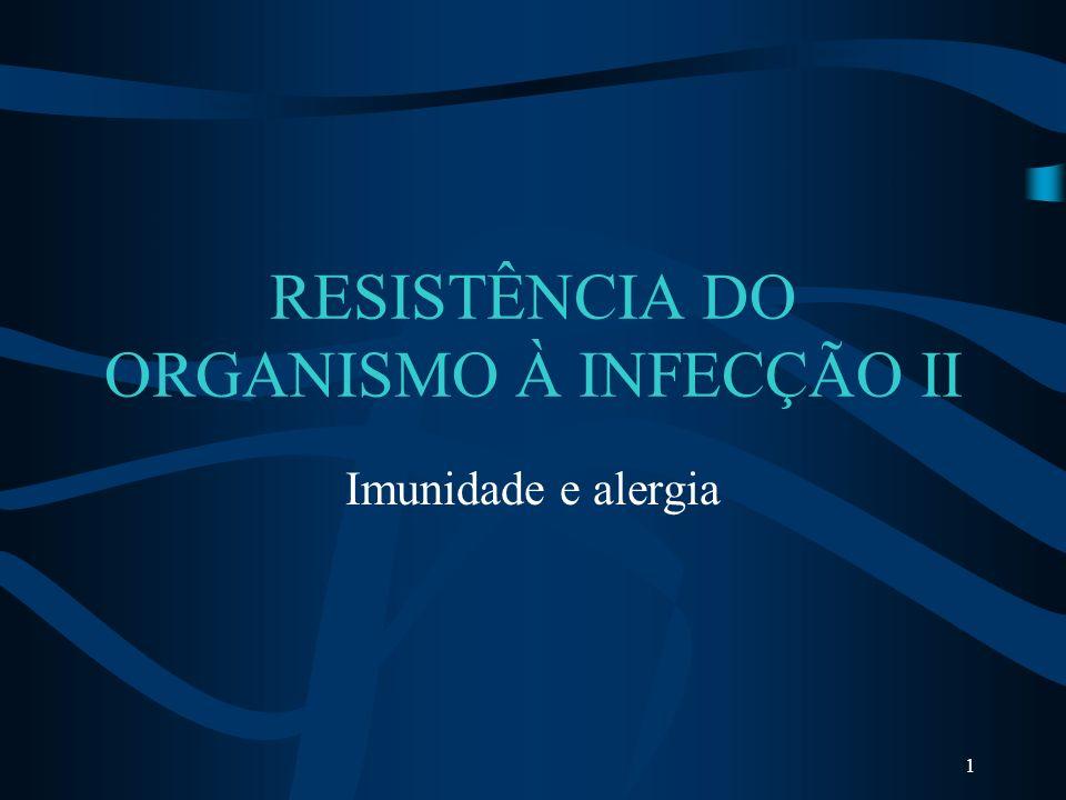 RESISTÊNCIA DO ORGANISMO À INFECÇÃO II