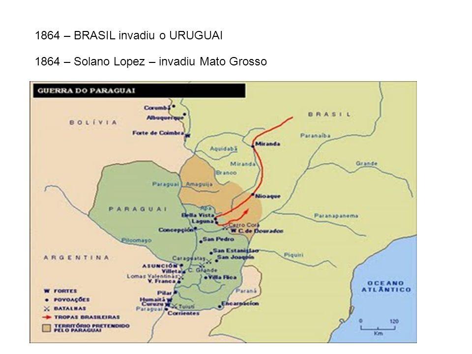 1864 – BRASIL invadiu o URUGUAI