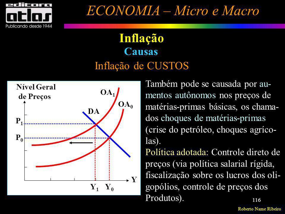 Inflação Causas Inflação de CUSTOS Também pode se causada por au-