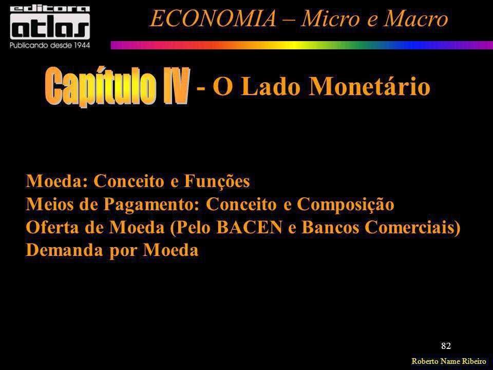 Capítulo IV - O Lado Monetário Moeda: Conceito e Funções
