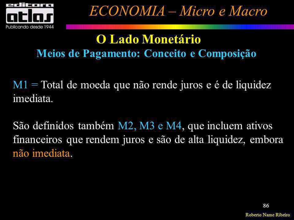 O Lado Monetário Meios de Pagamento: Conceito e Composição