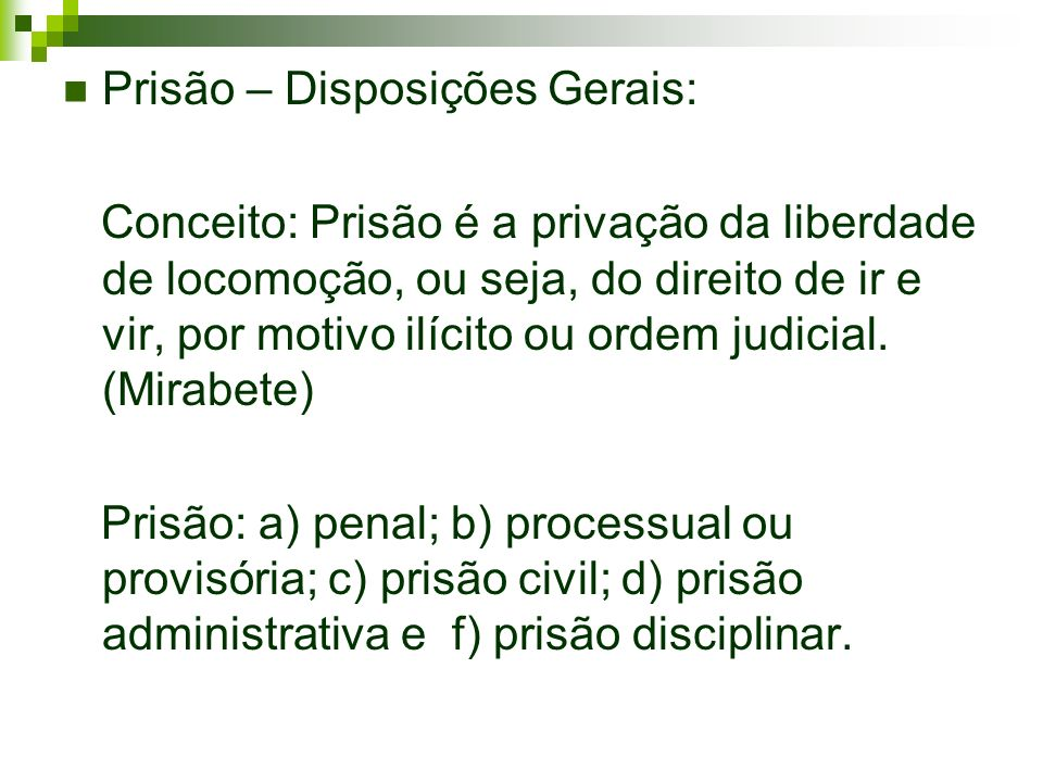 Prisão – Disposições Gerais: