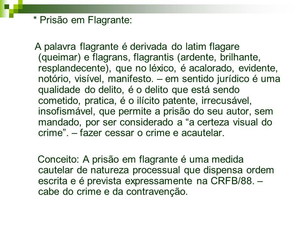 * Prisão em Flagrante: