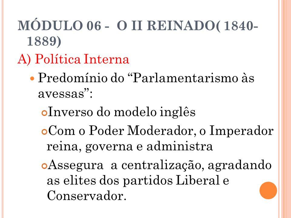 MÓDULO 06 - O II REINADO( 1840- 1889)