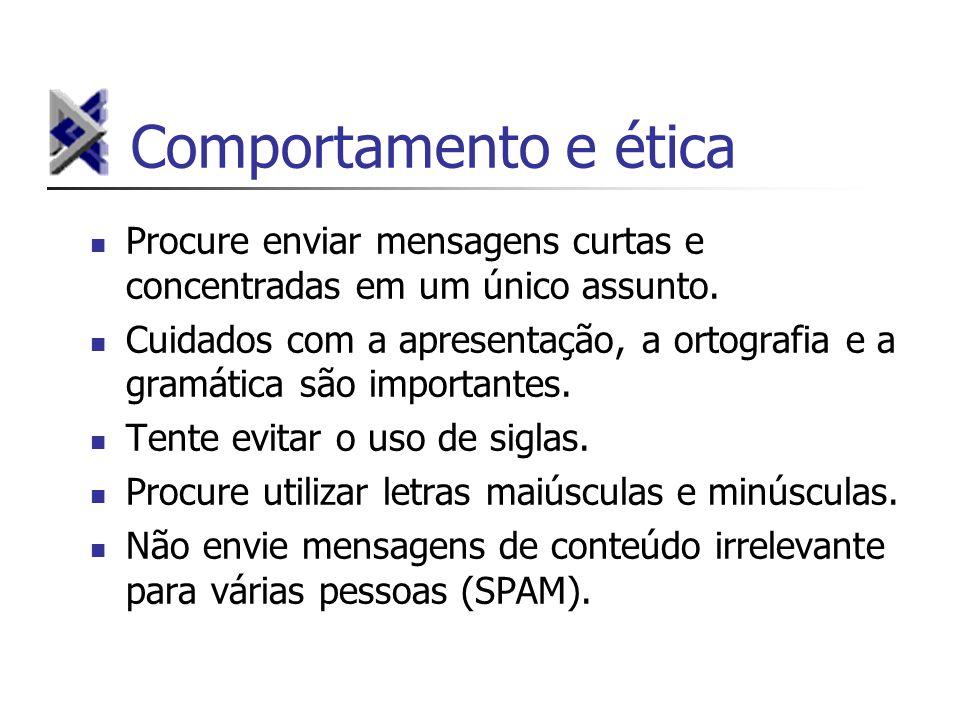 Comportamento e ética Procure enviar mensagens curtas e concentradas em um único assunto.
