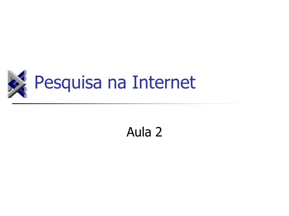 Pesquisa na Internet Aula 2