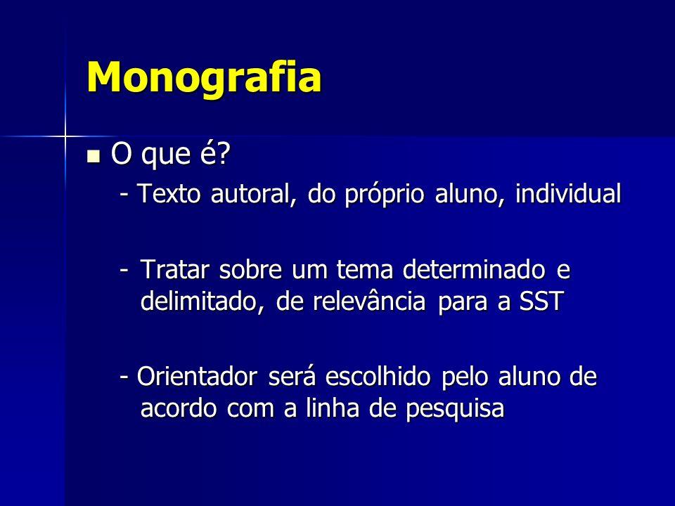 Monografia O que é - Texto autoral, do próprio aluno, individual