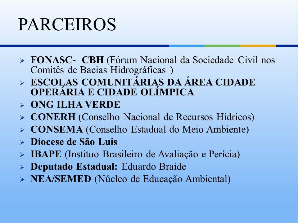 PARCEIROS FONASC- CBH (Fórum Nacional da Sociedade Civil nos Comitês de Bacias Hidrográficas )