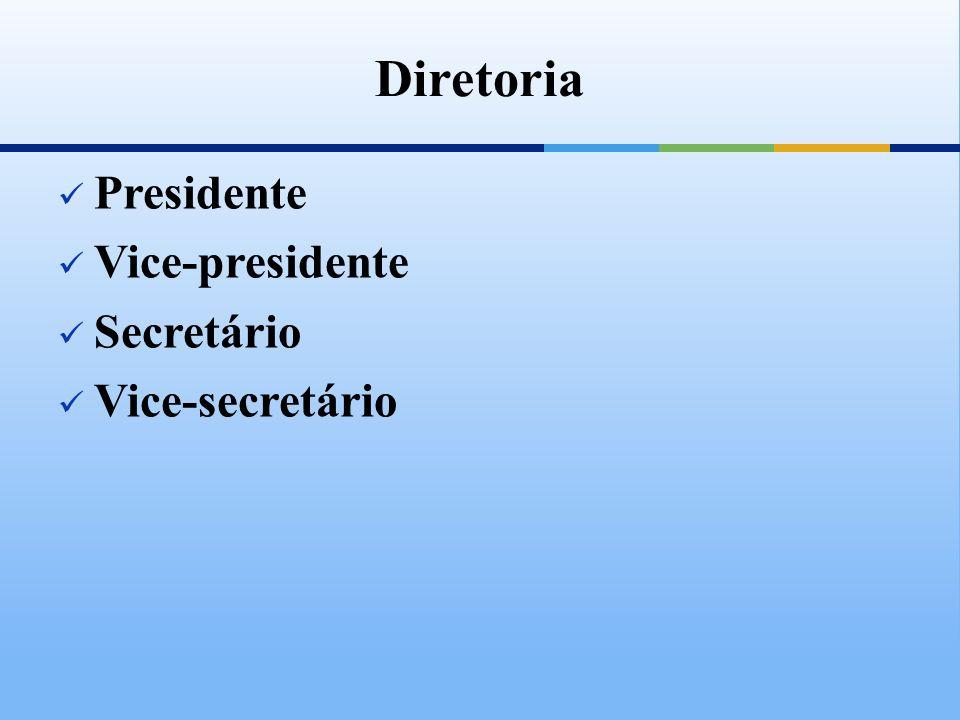 Diretoria Presidente Vice-presidente Secretário Vice-secretário