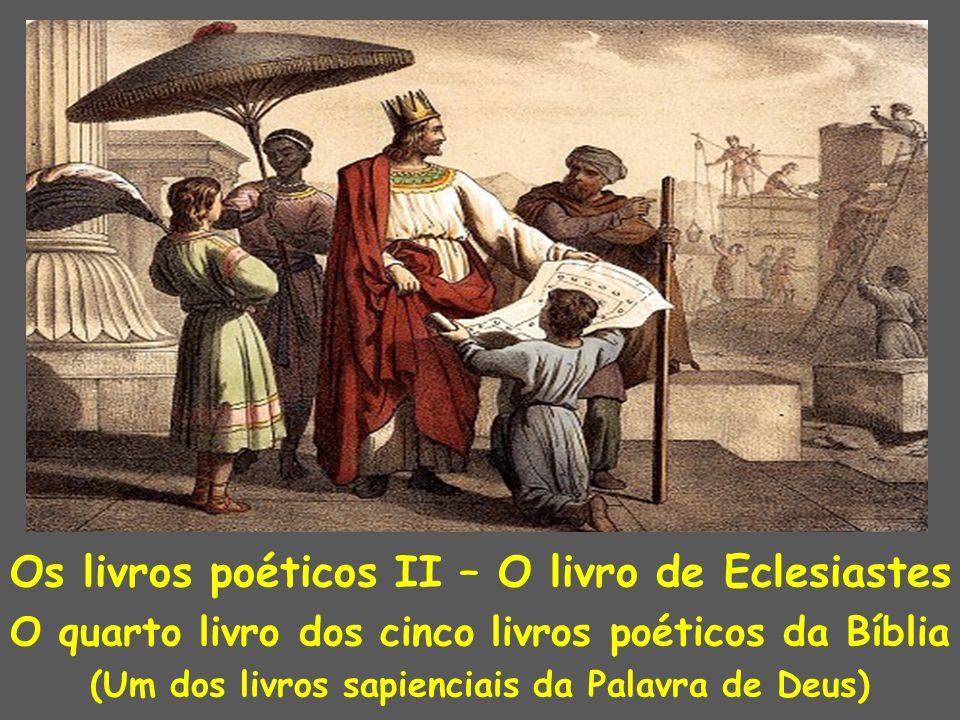 Os livros poéticos II – O livro de Eclesiastes
