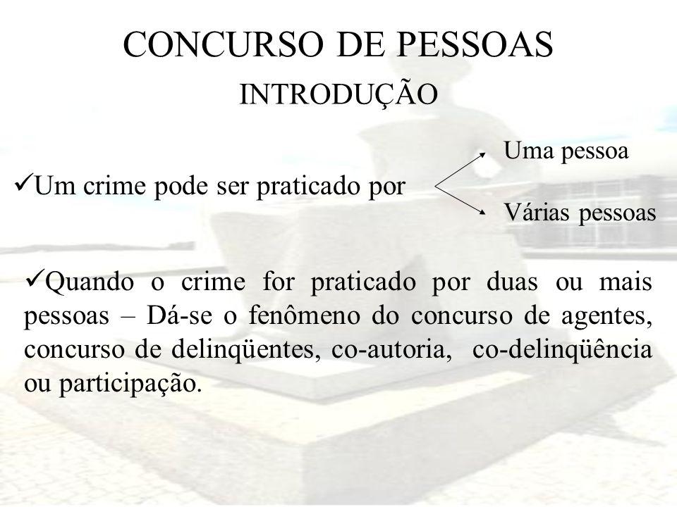 Um crime pode ser praticado por